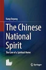 The Chinese National Spirit : The Core of a Spiritual Home