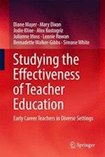 Studying the Effectiveness of Teacher Education : Early Career Teachers in Diverse Settings