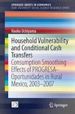 Household Vulnerability and Conditional Cash Transfers : Consumption Smoothing Effects of PROGRESA-Oportunidades in Rural Mexico, 2003-2007