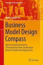 Business Model Design Compass : Open Innovation Funnel to Schumpeterian New Combination Business Model Developing Circle