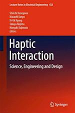 Haptic Interaction : Science, Engineering and Design