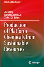 Production of Platform Chemicals from Sustainable Resources (Biofuels and Biorefineries, nr. 7)