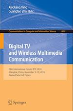 Digital TV and Wireless Multimedia Communication : 13th International Forum, IFTC 2016, Shanghai, China, November 9-10, 2016, Revised Selected Papers