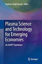 Plasma Science and Technology for Emerging Economies : An AAAPT Experience