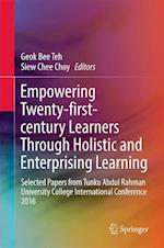 Empowering 21st Century Learners Through Holistic and Enterprising Learning : Selected Papers from Tunku Abdul Rahman University College International