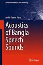 Acoustics of Bangla Speech Sounds