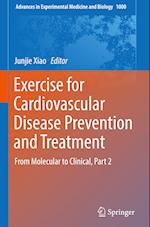 Exercise for Cardiovascular Disease Prevention and Treatment (ADVANCES IN EXPERIMENTAL MEDICINE AND BIOLOGY, nr. 1000)