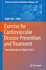 Exercise for Cardiovascular Disease Prevention and Treatment (ADVANCES IN EXPERIMENTAL MEDICINE AND BIOLOGY, nr. 999)