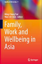 Family, Work and Wellbeing in Asia (Quality of Life in Asia, nr. 9)