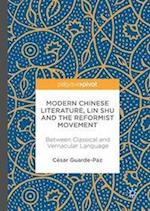 Modern Chinese Literature, Lin Shu and the Reformist Movement : Between Classical and Vernacular Language