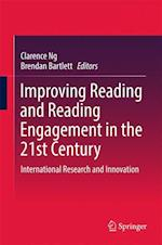 Improving Reading and Reading Engagement in the 21st Century : International Research and Innovation