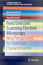 Field Emission Scanning Electron Microscopy : New Perspectives for Materials Characterization