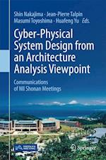 Cyber-Physical System Design from an Architecture Analysis Viewpoint : Communications of NII Shonan Meetings