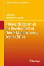 A Research Report on the Development of China's Manufacturing Sector (2016)