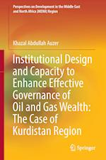 Institutional Design and Capacity to Enhance Effective Governance of Oil and Gas Wealth: The Case of Kurdistan Region
