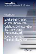 Mechanistic Studies on Transition Metal-Catalyzed C-H Activation Reactions Using Combined Mass Spectrometry and Theoretical Methods