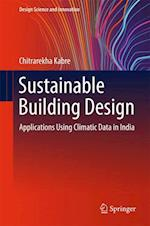 Sustainable Building Design (Design Science and Innovation)