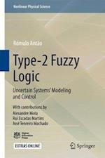 Type-2 Fuzzy Logic : Uncertain Systems' Modeling and Control