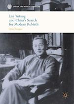 Lin Yutang and China's Search for Modern Rebirth (Canon and World Literature)