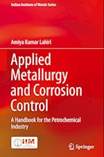 Applied Metallurgy and Corrosion Control (Indian Institute of Metals Series)