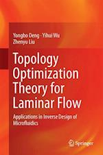 Topology Optimization Theory for Laminar Flow : Applications in Inverse Design of Microfluidics