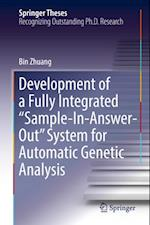 Development of a Fully Integrated 'Sample-In-Answer-Out' System for Automatic Genetic Analysis (Springer Theses)