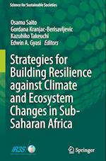 Strategies for Building Resilience against Climate and Ecosystem Changes in Sub-Saharan Africa (Science for Sustainable Societies)