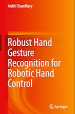 Robust Hand Gesture Recognition for Robotic Hand Control