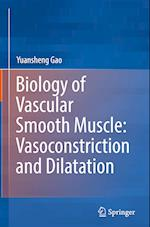 Biology of Vascular Smooth Muscle: Vasoconstriction and Dilatation