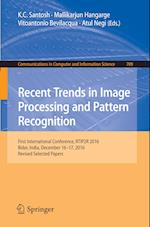 Recent Trends in Image Processing and Pattern Recognition : First International Conference, RTIP2R 2016, Bidar, India, December 16-17, 2016, Revised S