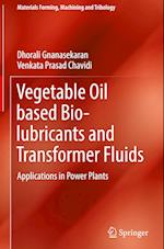 Vegetable Oil based Bio-lubricants and Transformer Fluids (Materials Forming Machining and Tribology)