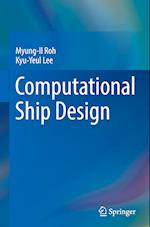 Computational Ship Design (Springer Series on Naval Architecture Marine Engineering Shipbuilding and Shipping, nr. 4)