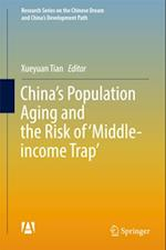 China's Population Aging and the Risk of 'Middle-income Trap' (Research Series on the Chinese Dream and Chinas Development Path)