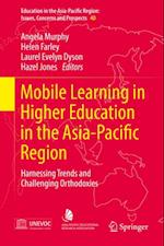 Mobile Learning in Higher Education in the Asia-Pacific Region (Education in the Asia-Pacific Region: Issues, Concerns and Prospects)