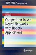Competition-Based Neural Networks with Robotic Applications