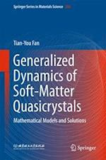 Generalized Dynamics of Soft-Matter Quasicrystals (SPRINGER SERIES IN MATERIALS SCIENCE, nr. 260)