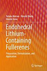 Endohedral Lithium-containing Fullerenes : Preparation, Derivatization, and Application af Hiroshi Okada, Yutaka Matsuo, Hiroshi Ueno