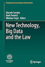 New Technology, Big Data and the Law (Perspectives in Law Business and Innovation)