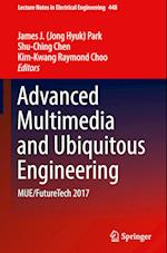 Advanced Multimedia and Ubiquitous Engineering (Lecture Notes in Electrical Engineering, nr. 448)