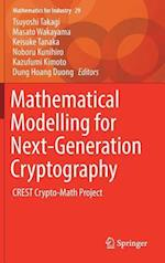 Mathematical Modelling for Next-Generation Cryptography (Mathematics for Industry, nr. 29)