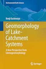 Geomorphology of Lake-Catchment Systems : A New Perspective from Limnogeomorphology af Kenji Kashiwaya