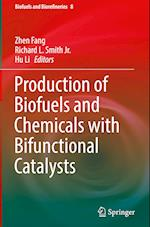 Production of Biofuels and Chemicals with Bifunctional Catalysts (Biofuels and Biorefineries, nr. 8)