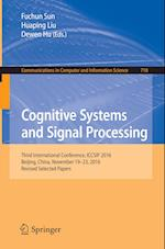 Cognitive Systems and Signal Processing : Third International Conference, ICCSIP 2016, Beijing, China, November 19-23, 2016, Revised Selected Papers