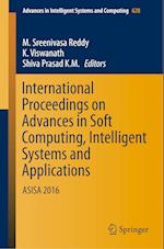 International Proceedings on Advances in Soft Computing, Intelligent Systems and Applications : ASISA 2016