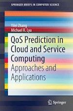 QoS Prediction in Cloud and Service Computing : Approaches and Applications