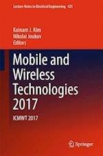 Mobile and Wireless Technologies 2017 : ICMWT 2017