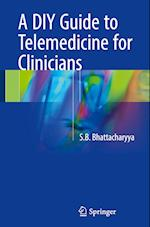 A DIY Guide to Telemedicine for Clinicians