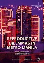 Reproductive Dilemmas in Metro Manila : Faith, Intimacies and Globalization
