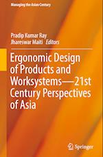 Ergonomic Design of Products and Worksystems - 21st Century Perspectives of Asia (Managing the Asian Century)