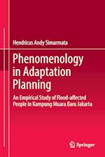 Phenomenology in Adaptation Planning : An Empirical Study of Flood-affected People in Kampung Muara Baru Jakarta